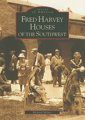 Fred Harvey Houses of the Southwest By Melzer, Richard
