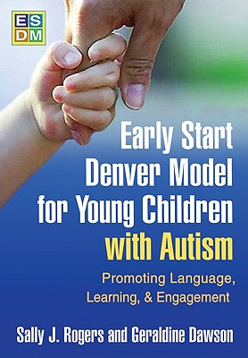 Early Start Denver Model for Young Children With Autism By Rogers, Sally J./ Dawson, Geraldine